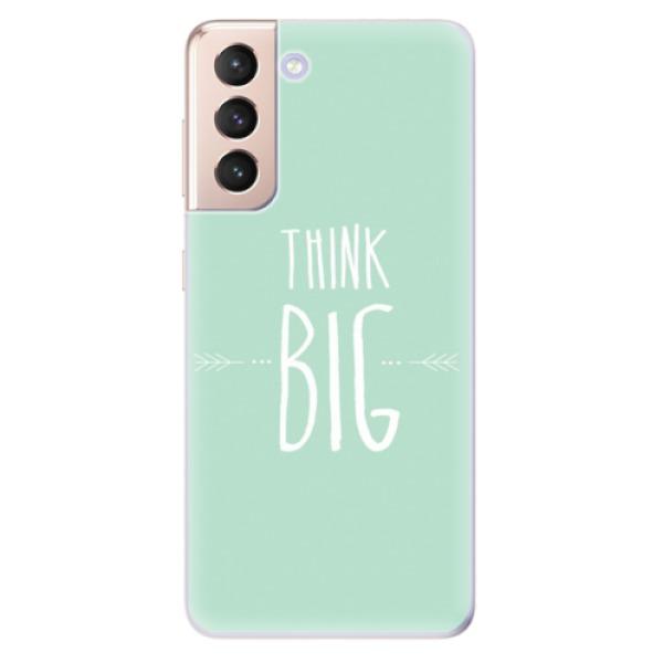 Odolné silikonové pouzdro iSaprio - Think Big - Samsung Galaxy S21