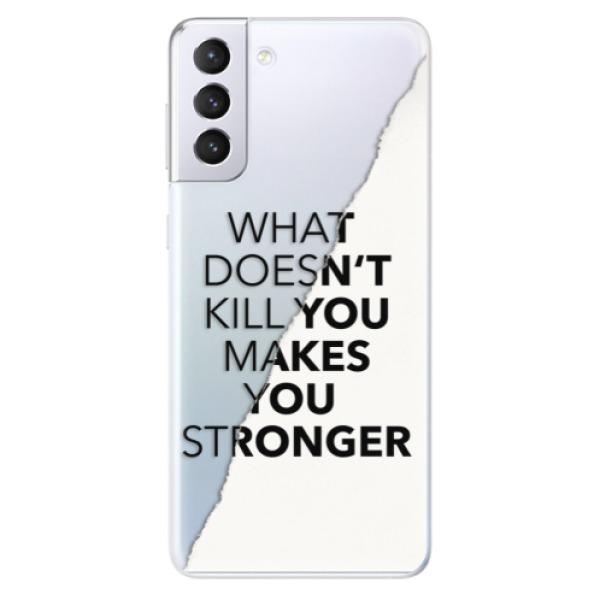 Odolné silikonové pouzdro iSaprio - Makes You Stronger - Samsung Galaxy S21+