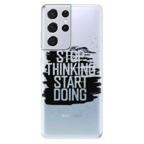 Odolné silikonové pouzdro iSaprio - Start Doing - black - Samsung Galaxy S21 Ultra