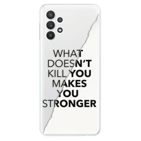 Odolné silikonové pouzdro iSaprio - Makes You Stronger - Samsung Galaxy A32