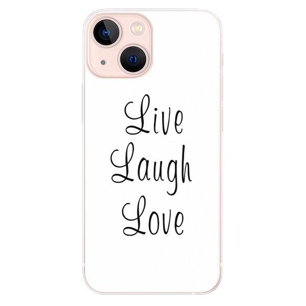 Odolné silikonové pouzdro iSaprio - Live Laugh Love - iPhone 13 mini