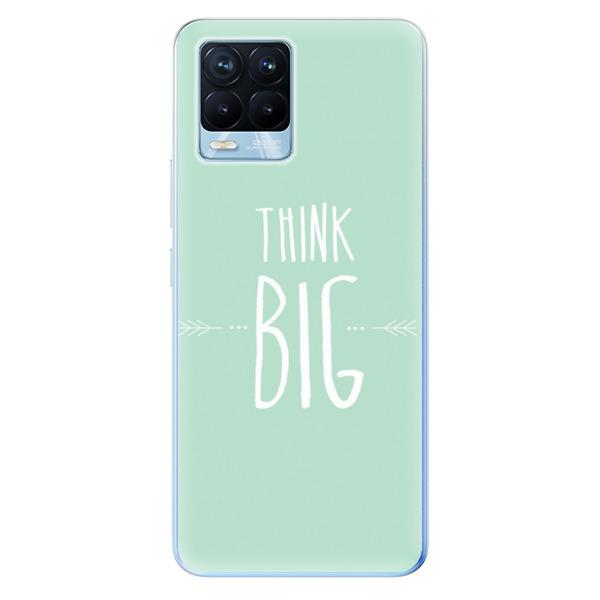 Odolné silikonové pouzdro iSaprio - Think Big - Realme 8 / 8 Pro